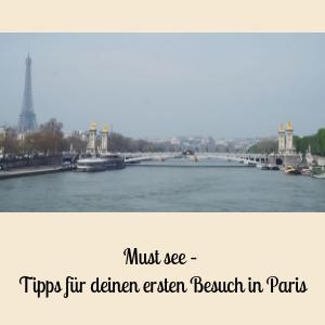 Must see-Tipps für deinen ersten Besuch in Paris